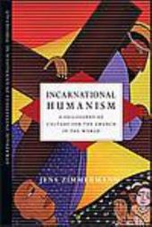 Incarnational Humanism: A Philosophy of Culture for the Church in the World