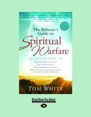 The Believer s Guide to Spiritual Warfare  Wising Up to Satan s Influence in Your World  Large Print 16pt  PDF