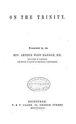 The Works of Aurelius Augustine  On the Trinity  translated by A W  Haddan  1873 PDF