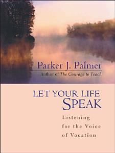 Let Your Life Speak Book