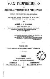 Voix prophétiques, ou Signes, apparitions et prédications recueillis principalement des annales de l'église touchant les grands événements du 19. siècle et l'approche de la fin des temps par l'abbé J. M. Curicque