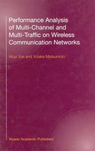 Performance Analysis of Multi Channel and Multi Traffic on Wireless Communication Networks PDF