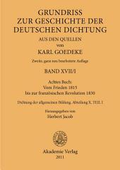Achtes Buch: Vom Frieden 1815 bis zur französischen Revolution 1830: Dichtung der allgemeinen Bildung. Abteilung X, Ausgabe 2