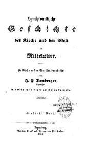 Synchronistische Geschichte der Kirche und der Welt im Mittelalter: Band 7