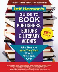Jeff Herman S Guide To Book Publishers Editors Literary Agents 28th Edition Book PDF