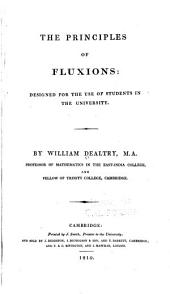 The Principles of Fluxions: Designed for the Use of Students in the University