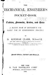 The Mechanical Engineer's Pocket-book of Tables, Formulae, Rules and Data: A Handy Book of Reference for Daily Use in Engineering Practice