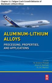 Aluminum-Lithium Alloys: Chapter 12. Fatigue Crack Growth Behavior of Aluminum–Lithium Alloys