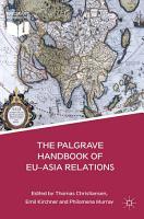 The Palgrave Handbook of EU Asia Relations PDF