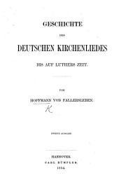 Geschichte des Deutschen Kirchenliedes bis auf Luthers Zeit. Ein Litterarhistorischer Versuch ... Mit einer Musikbeilage
