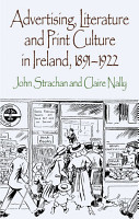 Advertising  Literature and Print Culture in Ireland  1891 1922 PDF