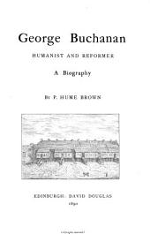 George Buchanan: Humanist and Reformer, a Biography