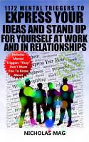 1172 Mental Triggers to Express Your Ideas and Stand Up for Yourself at Work and in Relationships PDF