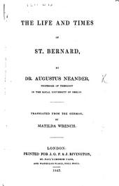 The Life and Times of St. Bernard; ... Translated from the German, by Matilda Wrench