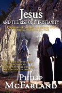 Jesus And The Rise Of Christianity Book PDF