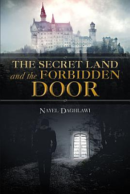 The Secret Land and the Forbidden Door