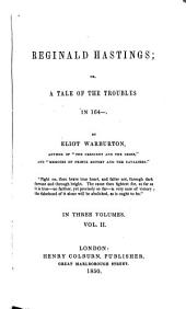 Reginald Hastings: Or, A Tale of the Troubles in 164-, Volume 2