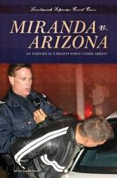 Miranda v. Arizona: An IndividualÍs Rights When under Arrest