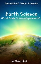 Earth Science: First Grade Science Experiments