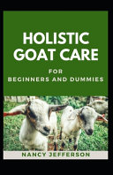 Holistic Goat Care For Beginners And Dummies PDF