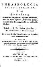 Phraseologia Anglo-Germanica, oder: Sammlung von mehr als fünfzigtausend englischen Redensarten, aus den besten englischen Schriftstellern gezogen