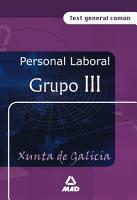 Personal Laboral de la Xunta de Galicia  Grupo Iii  Test General Comun Ebook PDF
