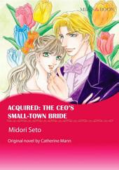 ACQUIRED: THE CEO'S SMALL-TOWN BRIDE: Mills & Boon Comics