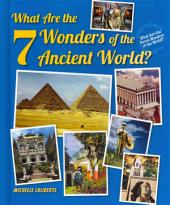 What Are the 7 Wonders of the Ancient World?