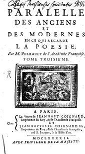 Paralelle Des Anciens Et Des Modernes: ¬La Poesie, Volume3