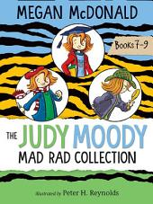 Judy Moody: The Mad Rad Collection: Books 7-9