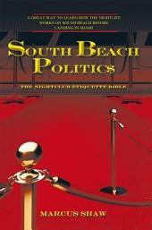 South Beach Politic$: THE NIGHTCLUB ETIQUETTE BIBLE