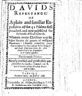 Davids Repentance: Or, a Plaine and Familiar Exposition of the 51. Psalme: First Preached, and Now Published for the Benefit of Gods Church ... The Fourteenth Edition, Newly Revised&profitably Amplified by the Author Samuel Smith. With the Text