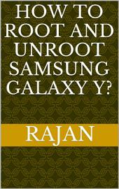 How to Root and Unroot samsung galaxy Y?