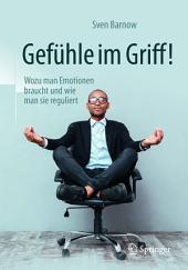 Gefühle im Griff!: Wozu man Emotionen braucht und wie man sie reguliert, Ausgabe 3