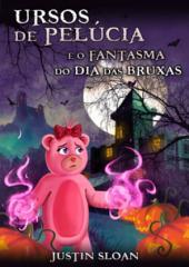 Ursos de Pelúcia e o Fantasma do Dia das Bruxas