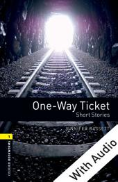 One-way Ticket Short Stories - With Audio Level 1 Oxford Bookworms Library: Edition 3