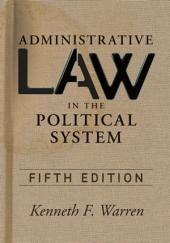 Administrative Law in the Political Sys: Edition 5