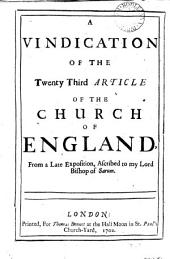 A Vindication of the Twenty Third Article of the Church of England, from a Late Exposition, Ascribed to My Lord Bishop of Sarum..