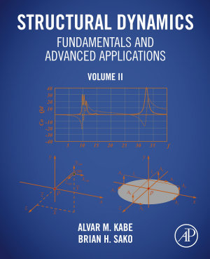 Structural Dynamics Fundamentals and Advanced Applications, Volume II