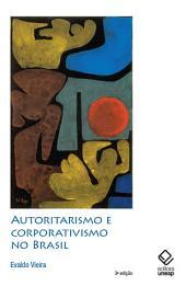 Autoritarismo e corporativismo no Brasil: (Oliveira Vianna & Companhia)