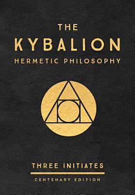 The Kybalion  Centenary Edition