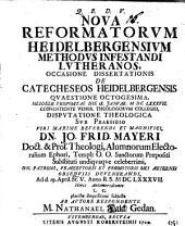 Nova Reformatorum Heidelbergensium methodus infestandi Lutheranos, occasione Dissertationis de Catecheseos Heidelbergensis quaestione LXXX.