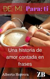 De mi para ti: una historia de amor contada en frases