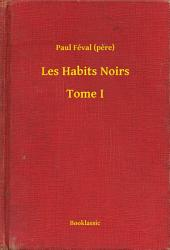 Les Habits Noirs -: Volume1
