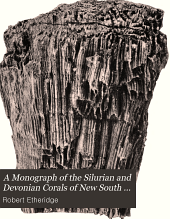 A monograph of the Silurian and Devonian corals of New South Wales: with illustrations from other parts of Australia ...