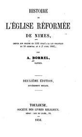 Histoire de l'Église réformée de Nîmes: depuis son origine en 1533 jusqu'à la loi organique du 18 germinal an X (7 avril 1802)