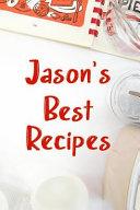 Jason's Best Recipes