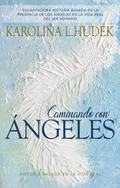 Caminando Con Angeles: Historia Basada en la Vida Real