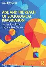 Age and the Reach of Sociological Imagination