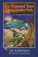 Six Thousand Years Up the Garden Path PDF